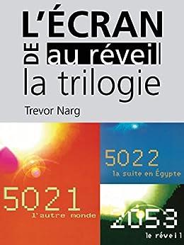 De l'écran au réveil: La 1re trilogie par [Narg, Trevor]
