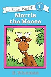 Morris the Moose (Early I Can Read Book)