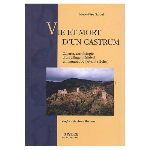 Vie et mort d'un castrum : Cabaret, archéologie d'un village médiéval en Languedoc (XIe-XIIIe siècles)