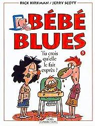 Bébé blues, tome 5 : Tu crois qu'elle le fait exprès?
