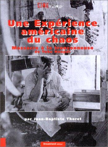Une expérience américaine du chaos : Massacre à la tronçonneuse de Tobe Hooper par Jean-Baptiste Thoret