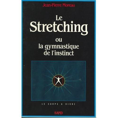Le Stretching ou la gymnastique de l'instinct