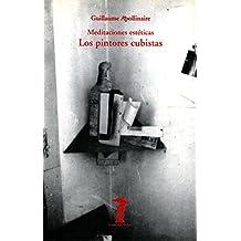 los pintores cubistas meditaciones estticas sobre la pintura pintores nuevos la balsa de la medusa n 70 spanish edition