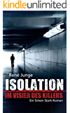 Isolation - Im Visier des Killers: Thriller (Simon Stark Reihe 5)
