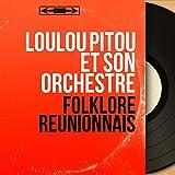 Folklore réunionnais (feat. Marc Mirault) [Mono Version]...