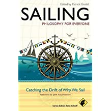 Sailing - Philosophy For Everyone: Catching the Drift of Why We Sail (2012-07-10)