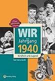 Wir vom Jahrgang 1940 - Kindheit und Jugend (Jahrgangsbände): 80. Geburtstag