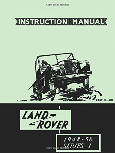 LAND ROVER1948-58 SERIES 1 INSTRUCTION MANUAL: Official Owners' Handbook for 80, 107, 88, and 109 Models par Brooklands Books Ltd