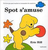 Spot s'amuse : Un livre-jeu pour toucher et reconnaître les matières