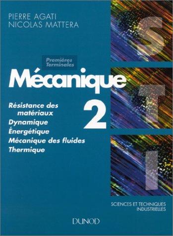 SCIENCES ET TECHNIQUES INDUSTRIELLES 1ERE ET TERMINALE STI MECANIQUE. Tome 2 par Nicolas Mattera, Pierre Agati