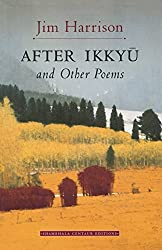 After Ikkyu and Other Poems by Jim Harrison (1996-08-20)
