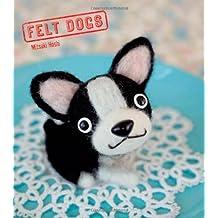 Felt Dogs by Mitsuki Hoshi (2014-03-11)