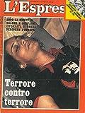 Dopo la morte di Baader e compagni/un'ondata di paura percorre l'europa. Terrore contro terrore.