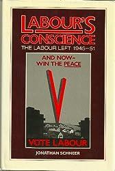 Labour's Conscience: The Labour Left, 1945-51