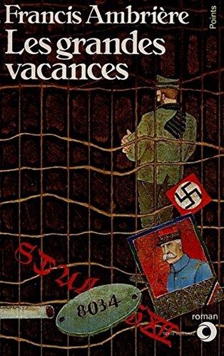 Les Grandes vacances, 1939-1945 par Francis Ambrière