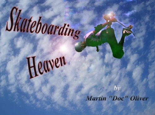 Skateboarding Heaven (English Edition) por Dr. Martin Oliver PhD