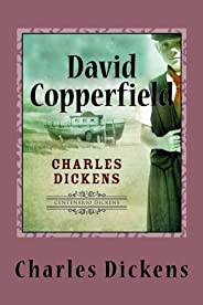 David Copperfield: The Personal History, Adventures, Experience and Observation of David Copperfield the Young