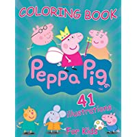 Peppa Pig Coloring Book: toddler coloring books for Kids (41 exclusive illustrations)