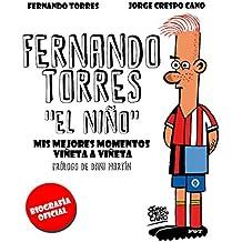 Fernando Torres. El Niño (Ebook enriquecido): Mis mejores momentos viñeta a viñeta (Deportes)