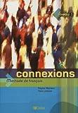 Connexions: Livre D'eleve Niveau 1: Methode De Francais