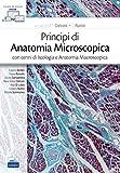 Principi di anatomia microscopica con cenni di istologia e anatomia macroscopica. Con e-book