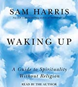 Waking Up: A Guide to Spirituality Without Religion by Sam Harris (2014-09-09)