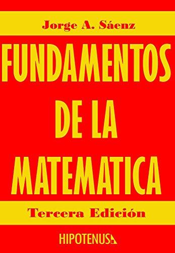 Fundamentos de la Matematica: Estructuras Discretas por Jorge Saenz