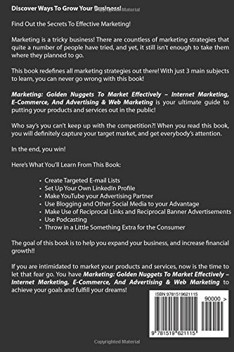 Marketing: Golden Nuggets to Market Effectively - Internet Marketing, E-Commerce, Advertising & Web Marketing