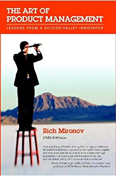 The Art Of Product Management: Lessons From A Silicon Valley Innovator por Rich Mironov epub