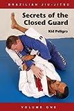 Image de Brazilian Jiu-Jitsu Secrets of the Closed Guard (Volume Book 1) (English Edition