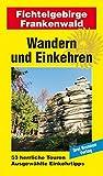 Wandern und Einkehren Band 44: Fichtelgebirge / Frankenwald - Drei Brunnen Verlag