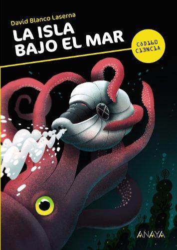 La isla bajo el mar (Literatura Juvenil (A Partir De 12 Años) - Código Ciencia)