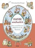 Hanse anschaulich: Eine unterhaltsame Bilderreise in die Hansezeit - Heinz-Joachim Draeger