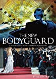The New Bodyguard: A Practical Guide to the Close Protection Industry