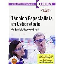 Técnico Especialista en Laboratorio de Osakidetza-Servicio Vasco de Salud. Test temario común y Simulacros de examen (parte común y parte general) (Osakidetza 2015)