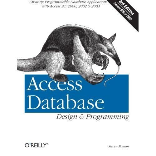 [Access Database Design & Programming (Nutshell Handbooks)] [By: Steven Roman, PhD] [January, 2002]