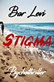 Stigma: Monas Geschichte über ihre unglückliche Liebe im Senegal und die fatalen Folgen nach der Buchveröffentlichung!!! Psychothriller!!!