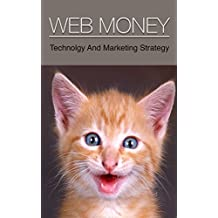 Web Money: Holy Book of Making Money Online - This Book is More Important than All the Holy Books Combined (English Edition)