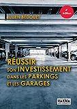 Réussir son investissement dans les parkings et les garages...