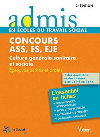Concours ASS, ES, EJE - Culture générale, sanitaire et sociale - Épreuves écrite et orale - Admis - L'essentiel en fiches