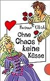 Ohne Chaos keine Küsse (Freche Mädchen – freche Bücher!, Band 50069)
