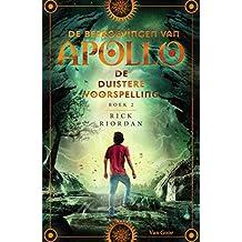 De duistere voorspelling (De beproevingen van Apollo Book 2)
