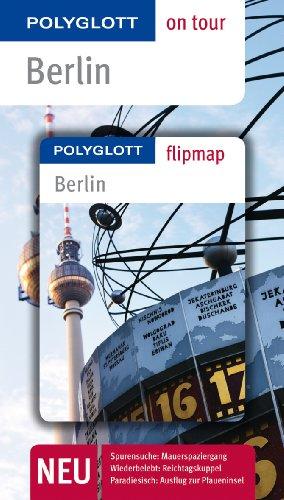 POLYGLOTT on tour Reiseführer Berlin: Polyglott on tour mit Flipmap -