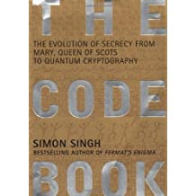 The Code Book: The Evolution of Secrecy from Mary, Queen of Scots to Quantum Cryptography by Simon Singh (1999-09-14)