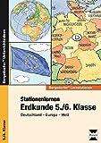 Stationenlernen Erdkunde 5./6. Klasse: Deutschland - Europa - Welt (Bergedorfer® Lernstationen)