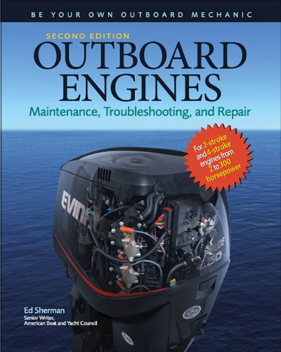 Outboard Engines: Maintenance, Troubleshooting, and Repair, Second Edition (English Edition) -