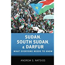 Sudan, South Sudan, and Darfur: What Everyone Needs to Know? by Andrew S. Natsios (2012-03-23)