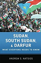 Sudan, South Sudan, and Darfur: What Everyone Needs to Know?? by Andrew S. Natsios (2012-03-23)