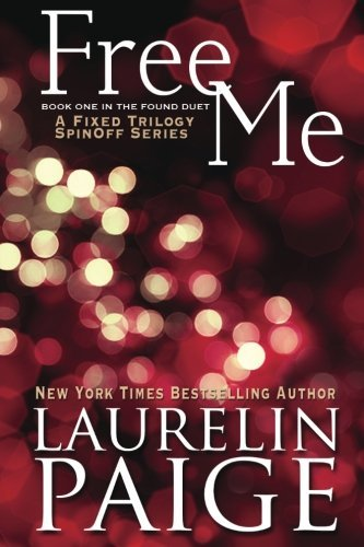 Free Me (Found Duet) by Laurelin Paige (2014-12-09)