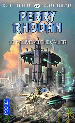 Perry Rhodan n°331 - Le nouveau chevalier